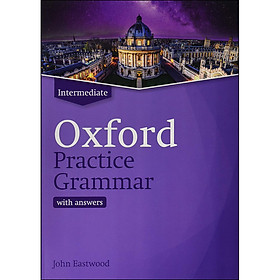 Oxford Practice Grammar: Intermediate: With Answer