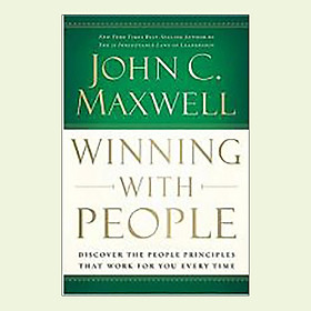 Winning with People Discove the People Priciples that Work for You Every Time