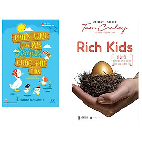Combo Rich Kids: Bí quyết để nuôi dạy con cái trở nên thành công và hạnh phúc+Chiến lược của mẹ thay đổi cuộc đời con