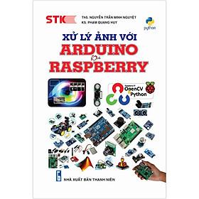 Xử Lý Ảnh Với Arduino Và Raspberry