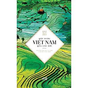 Đất Nước Việt Nam Qua Các Đời (Tái Bản 2020)