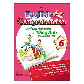 English Comprehension - Bài Tập Đọc Hiểu Tiếng Anh Dành Cho Học Sinh Lớp 6