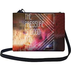 Túi Đeo Chéo Nữ In Hình The Pressure Is Good For You - TUTE016