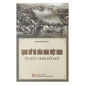 Lịch Sử Và Văn Hóa Việt Nam Từ Góc Nhìn Đổi Mới