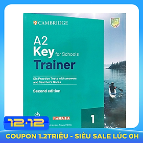 A2 Key for Schools Trainer 1 for the Revised 2020 Exam Six Practice test With Answers and Teacher's Notes With Downloadable Audio