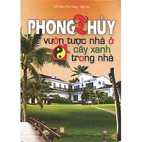 [Download sách] Phong Thủy Vườn Tược Nhà ở Cây Xanh Trong Nhà