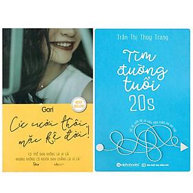 Combo Sách : Cứ Cười Thôi Mặc Kệ Đời + Tìm Đường Tuổi 20