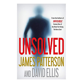 Unsolved (From the Author of INVISIBLE Come One of the Most Terrifying Thrillers Ever)