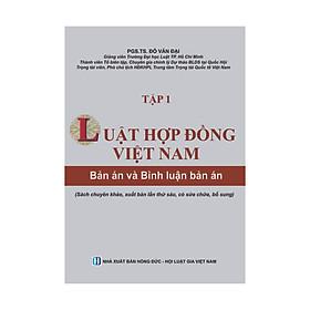 Luật Hợp Đồng Việt Nam - Bản Án Và Bình Luận Bản Án (Tập 1) - Xuất bản lần thứ 6
