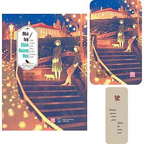 Nhà Trọ Chim Hoàng Yến: Bầy Chim Nơi Khu Vườn Hoang Phế (Tặng Kèm: 1 Postcard + 1 Bookmark)