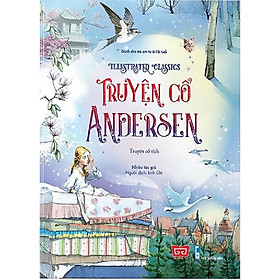 cuốn sách hấp dẫn dành cho trẻ em: Illustrated Classics - Truyện cổ Andersen