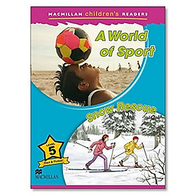 Macmillan Children's Readers 5: World Of Sport / A Snow Rescue