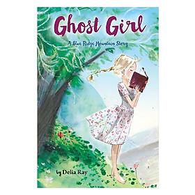 Ghost Girl: A Blue Ridge Mountain Story