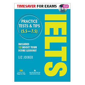 Timesaver For Exams - IELTS Practice Tests & Tips 5.5 - 7.5 (Kèm MP3)