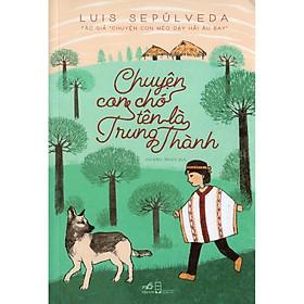 Cuốn sách tuyệt hay về đề tài thiên nhiên Nam Mỹ: Chuyện con chó tên là trung thành