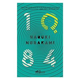 Cuốn tiểu thuyết độc đáo - 1Q84 tập 2 - tác phẩm kinh điển của văn hào Anh George Orwell