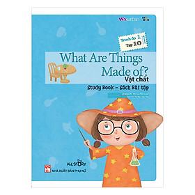 All Story - What Are Things Made Of ? - Vật Chất - Trình Độ 1 (Tập 10)