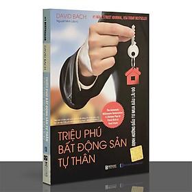 Sách - Triệu Phú Bất Động Sản Tự Thân: Định Hướng Đầu Tư Mua Đâu Lãi Đó