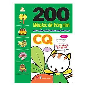200 Miếng Bóc Dán Thông Minh 2-10 Tuổi - Phát Triển Chỉ Số Thông Minh Sáng Tạo CQ (Tập 1)