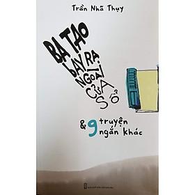 Ba Tao Bay Ra Ngoài Cửa Sổ Và 9 Truyện Ngắn Khác