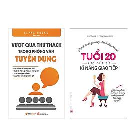 Combo Sách Kĩ Năng Sống: Tuổi 20 - Sức Hút Từ Kỹ Năng Giao Tiếp + Vượt Qua Thử Thách Trong Phỏng Vấn Tuyển Dụng