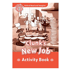 Oxford Read And Imagine Level 2: Clunks New Job (Activity Book)