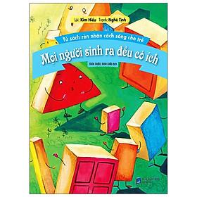 Tủ Sách Rèn Nhân Cách Sống Cho Trẻ - Mọi Người Sinh Ra Đều Có Ích