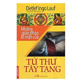 Những Giáo Pháp Bí Mật Của Tử Thư Tây Tạng