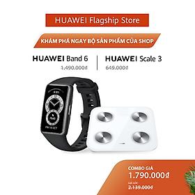 Bộ Sản Phẩm Huawei (Vòng Đeo Tay Thông Minh HUAWEI Band 6 + Cân Điện Tử HUAWEI Scale 3)   Hàng Chính Hãng