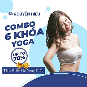 [TẶNG THẢM TẬP YOGA 2 LỚP]E-voucher Trọn bộ FULL 6 khóa học YOGA Giảm eo giữ dáng- da đẹp dáng xinh cùng NGUYỄN HIẾU tại nhà - Unica