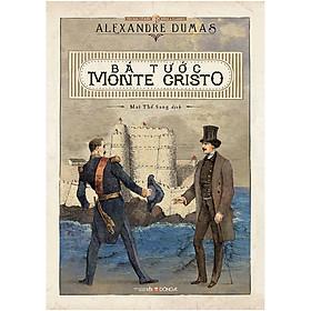 Bá Tước Monte Cristo (Tái Bản)