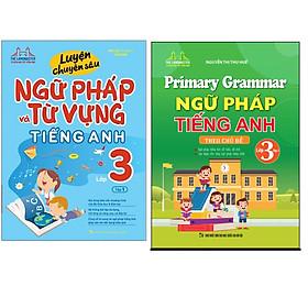 Combo Primary Grammar - Ngữ Pháp Tiếng Anh Theo Chủ Đề (Lớp 3 - Tập 2)+Luyện Chuyên Sâu Ngữ Pháp Và Từ Vựng Tiếng Anh Lớp 3 - Tập 1