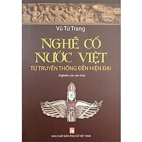 Nghề Cổ Nước Việt Từ Truyền Thống Đến Hiện Đại