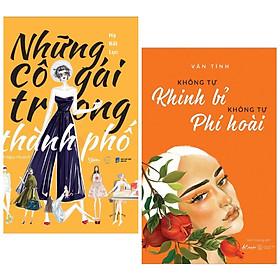 Combo 2 Cuốn Sách Kỹ Năng Sống Dành Cho Các Bạn Gái: Những Cô Gái Trong Thành Phố + Không Tự Khinh Bỉ Không Tự Phí Hoài (Tặng Kèm Bookmark Green Life)