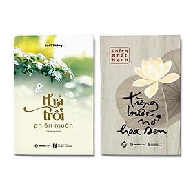 Combo 2 cuốn: Từng Bước Nở Hoa Sen + Thả Trôi Phiền Muộn (Tái Bản 2019)