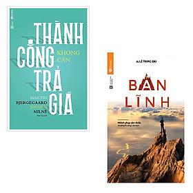 Bộ 2 cuốn sách để tiến tới thành công: Thành Công Không Cần Trả Giá - Bản Lĩnh Mảnh Ghép Còn Thiếu Cho Thành Công Của Bạn