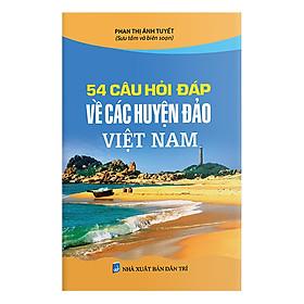 54 Câu Hỏi - Đáp Về Các Huyện Đảo Việt Nam