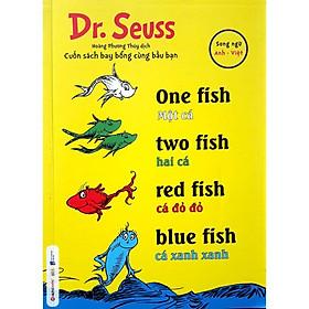 Sách-Dr.Seuss-One fish,two fish,red fish,blue fish-Một cá,hai cá, cá đỏ đỏ, cá xanh xanh(song ngữ anh-việt)