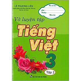 Vở Luyện Tập Tiếng Việt 3 Tập 2 (Tái Bản 2020)