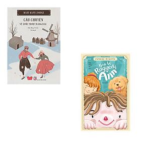 Bộ 2 cuốn sách kinh điển về văn học thiếu nhi: Câu Chuyện Về Lưỡi Trượt Băng Bạc - Búp Bê Raggedy Ann