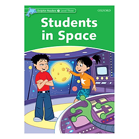 Oxford Dolphin Readers Level 3: Students In Space