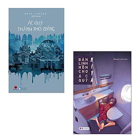 Bộ 2 cuốn tiểu thuyết kinh dị đáng đọc: Ác Quỷ Thành Phố Trắng - Bán Linh Hồn Cho Ác Quỷ