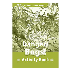 Oxford Read And Imagine Level 3: Danger Bugs (Activity Book)