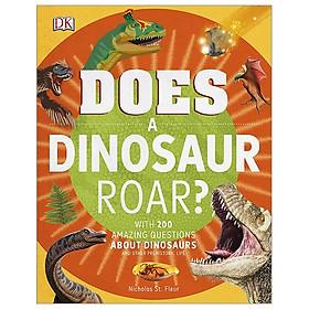 Does A Dinosaur Roar? (DK)