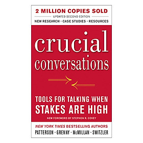 Crucial Conversations: Tools For Talking When Stakes Are High, Second Edition: Tools For Talking When Stakes Are High