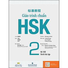 Giáo Trình Chuẩn HSK 2 - Sách Bài Tập (Quét Mã QR Để Nghe File MP3)(Tái Bản)