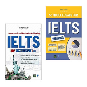 Combo sách học Tiếng Anh: Unconventional Tactics For Achieving Ielts Writing + 56 Model Essays For IELTS Writing (Công phá IELTS Writing)