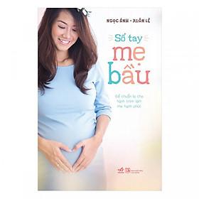 Sổ Tay Mẹ Bầu ( Tái Bản 2019)