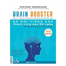 Brain Booster - Nghe Phản Xạ Tiếng Anh Nhờ Công Nghệ Sóng Não Để Nói Tiếng Anh Thành Công Sau 30 Ngày - Tiếng Anh Công Sở Và Phát Triển Sự Nghiệp (Tặng kèm Booksmark)