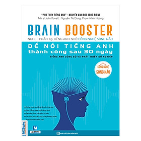 Brain Booster Nghe Phản Xạ Tiếng Anh Nhờ Công Nghệ Sóng Não - Tiếng Anh Phát Triển Sự Nghiệp (Học Kèm App MCBooks Application) (Tặng Ebooka)